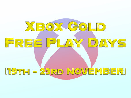 Xbox Gold Free Play Days (19th - 23rd November)