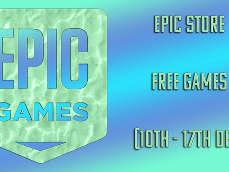 Epic Store Free Games (10th to 17th December)