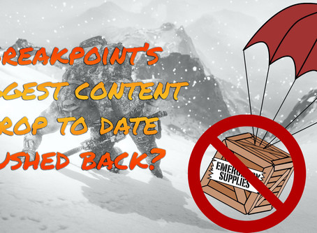 Breakpoint's biggest content drop to date pushed back?