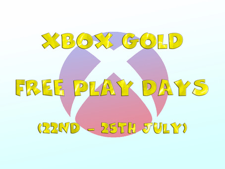 Xbox Gold Free Play Days (22nd to the 25th of July)