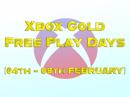 Xbox Gold Free Play Days (04th - 08th February)
