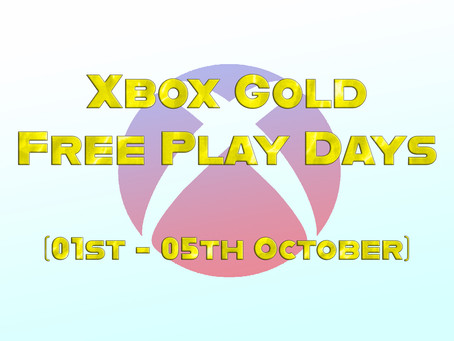 Xbox Gold Free Play Days (01st - 05th October)