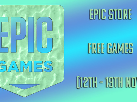 Epic Store Free Games (12th to 19th November)