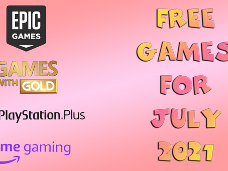 Free Games for July 2021
