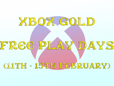 Xbox Gold Free Play Days (11th - 15th February)