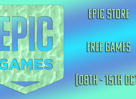 Epic Store Free Games (08th to 15th October)