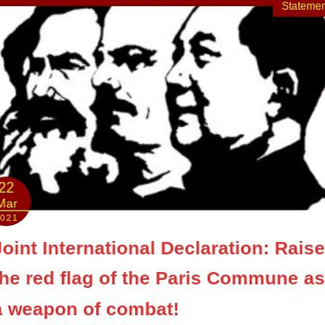 Joint International Declaration - Raise the red flag of the Paris Commune as a weapon of combat!