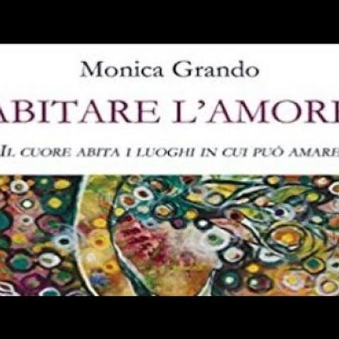 Abitare L'amore: intervista a Monica Grando