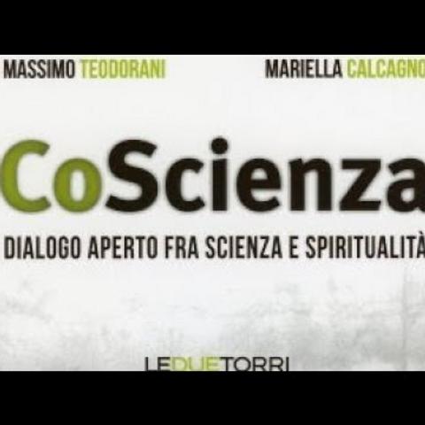 CoScienza, dialogo aperto tra scienza e spiritualità Massimo Teodorani e Mariella Calcagno.