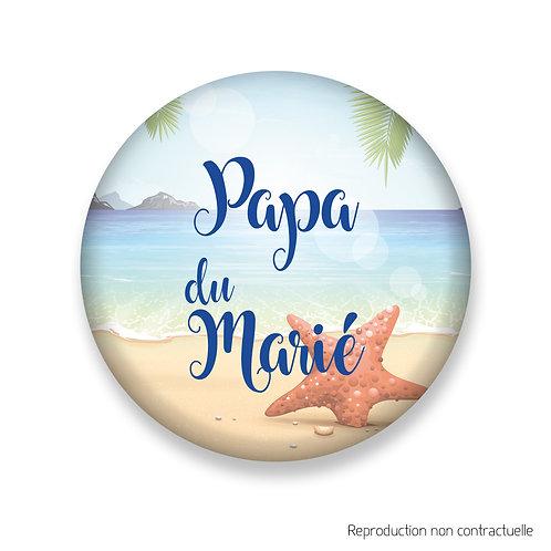 """Badge """"Plage"""" Papa du Marié"""
