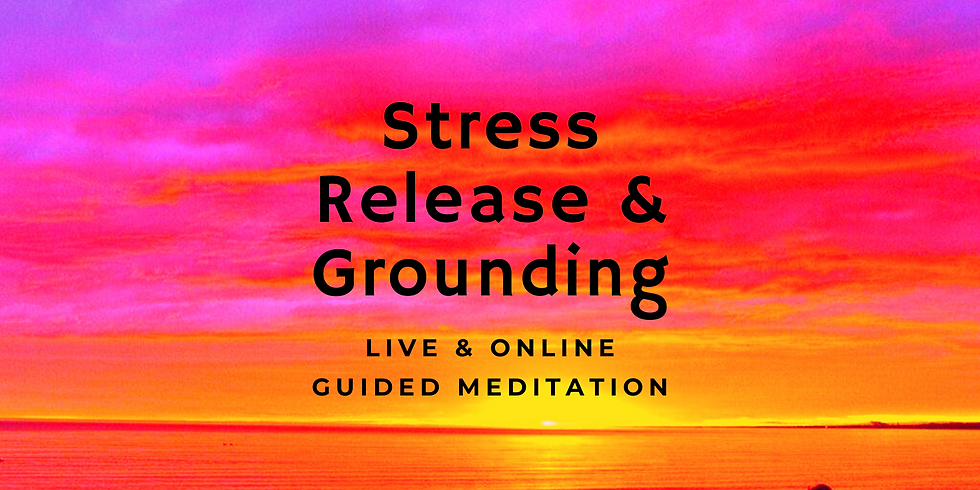 Online Stress Release & Grounding Meditation