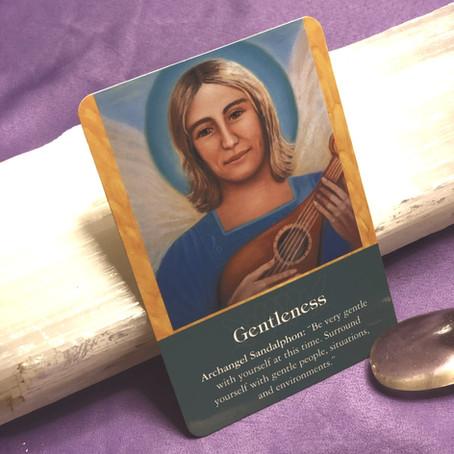 Be Gentle - Archangel Sandalpon's Message for You