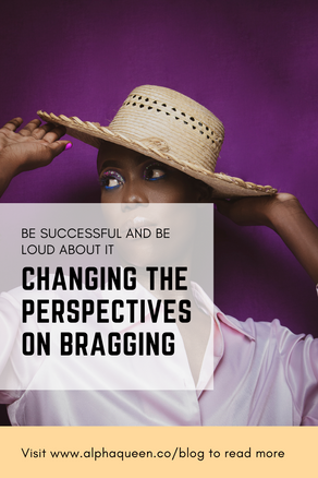 Be Successful and Be Loud About It, Changing The Perspectives on Bragging