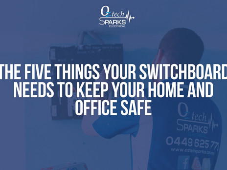 5 Things Your Switchboard Needs to Keep Your Home and Workspace Safe