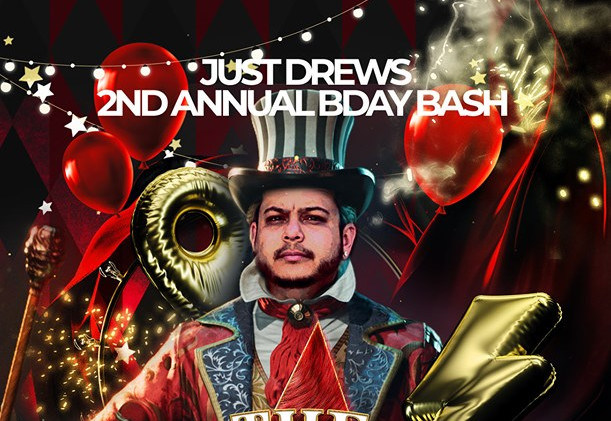 The Circus Party - JustDrew's 2nd Annual BDAY Bash