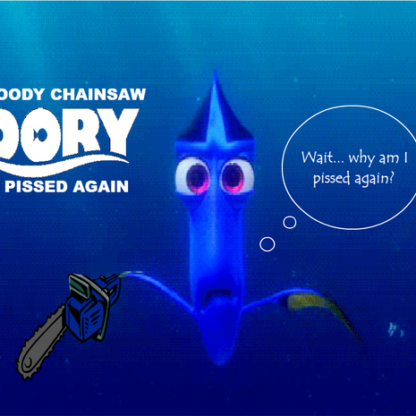 Dory Is Pissed Again