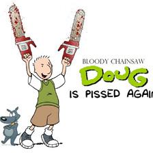 Doug Is Pissed Again
