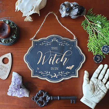 The Witch Is In Sign Wood Sign // Witchy Magickal Decor Sign