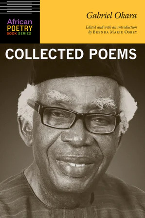 Gabriel Okara, Edited & w/Introduction by Brenda Marie Osbey