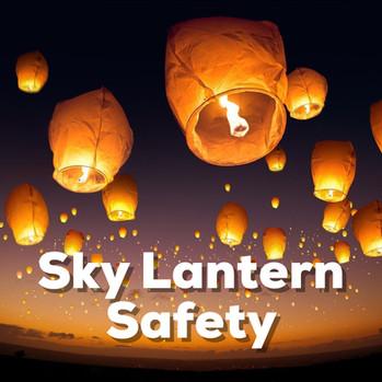 Sky Lanterns Safety Information
