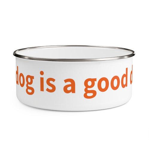 My Dog is a Good Dog Enamel Bowl