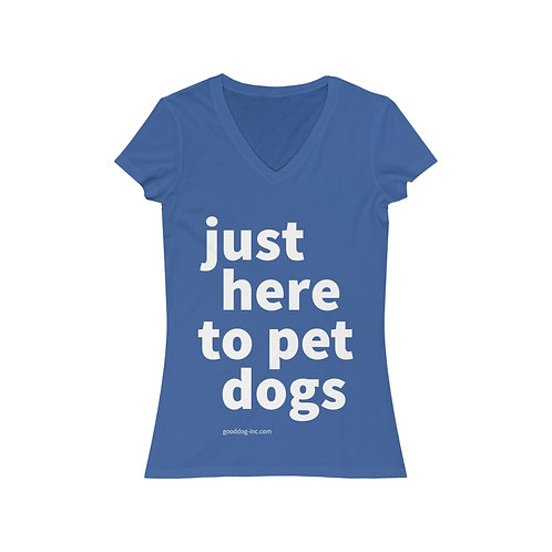 Just Here To Pet Dogs - Women's V-Neck Tee