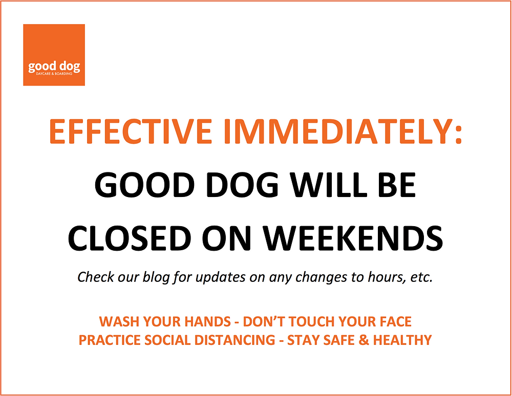 Good Dog Weekend Closure Sign