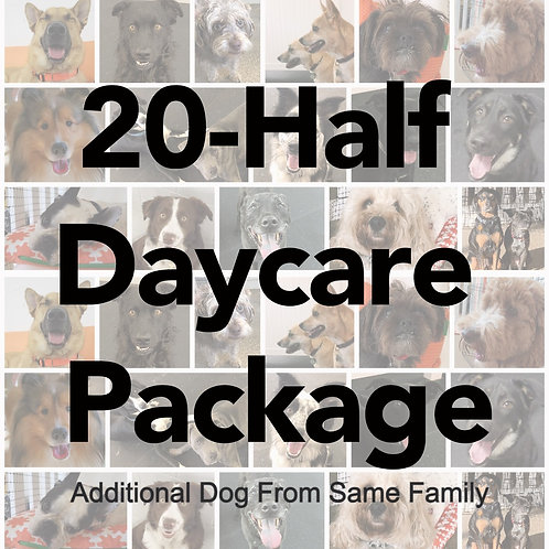 20-Day Half-Day Daycare Package (Additional Dog From the Same Family)