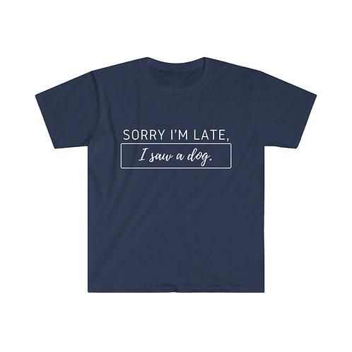 Sorry I'm Late - Unisex Softstyle T-Shirt