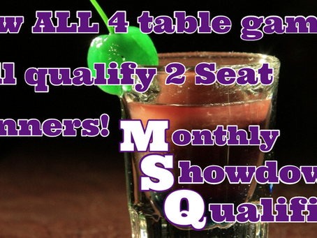 Now all 4 table games qualify 2 MSQ Winners