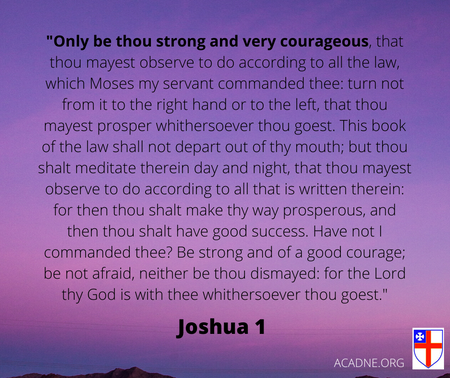 Only be thou strong and very courageous,