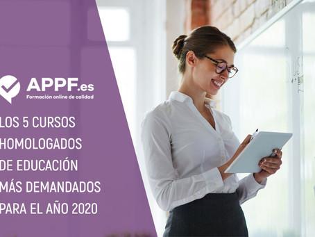 LOS 5 CURSOS HOMOLOGADOS EN EDUCACIÓN MÁS DEMANDADOS PARA 2020 SEGÚN APPF.