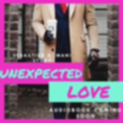 Unexpected Love Audiobook coming soon.jp