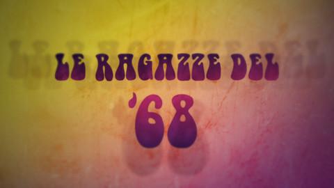 Le Ragazze del '68 dall'8 ottobre alle 20.30 su Rai3. Vi aspettiamo!
