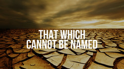 That which cannot be named