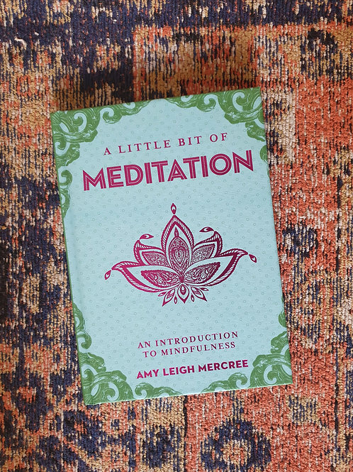 A LITTLE BIT OF Meditation