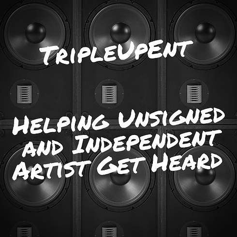 TripleUpEnt Helping Unsigned and Indepen