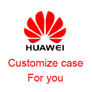 Customize phone case for Huawei