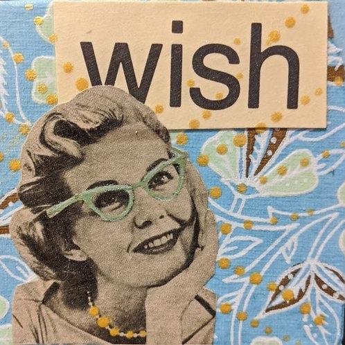"""Wish"" 4 x4"