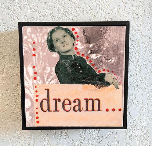 """Dream"" 4 x4"