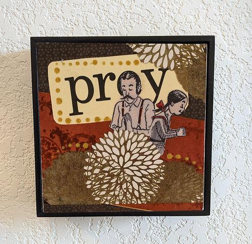 """Pray"" 4 x4"