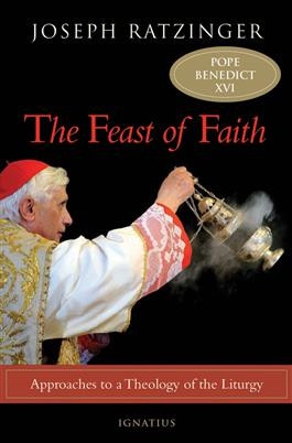 The Feast of Faith - Joseph Ratzinger
