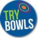 try bowls