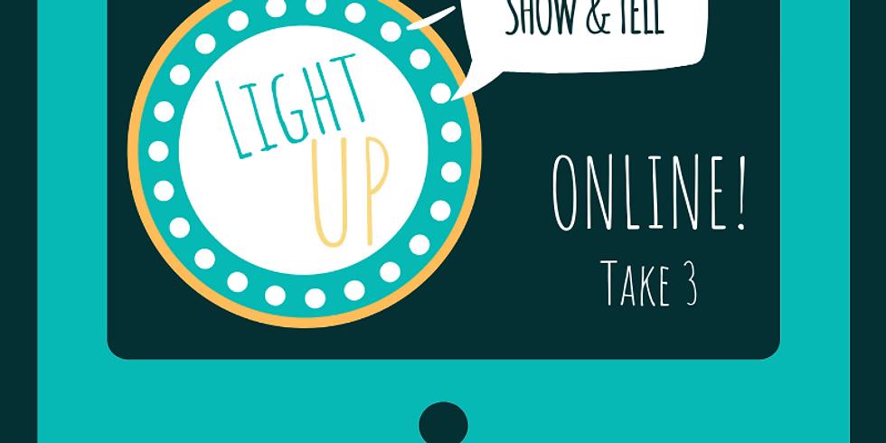 Light UP Online - Beginners 'Show & Tell'