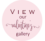 View Our Valentine's Gallery Button.png