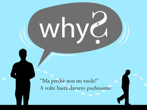 MA PERCHÉ NON MI VUOLE? (WHY DOESN'T SHE WANT ME?)