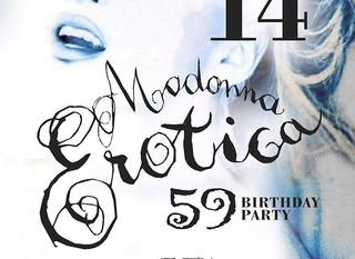 "Madonna Erotica ""59 Birthday Party"""