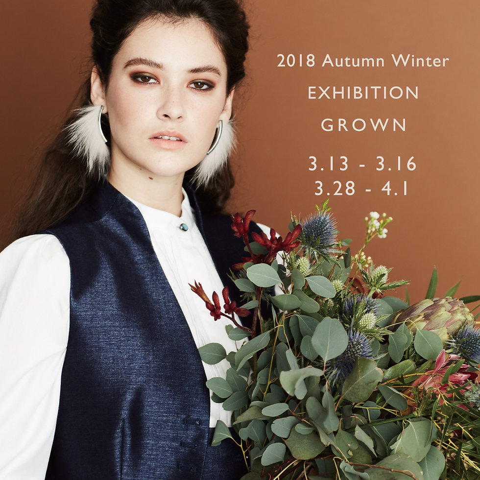 2018 Autumn Winter EXHIBITION GROWN