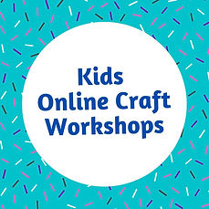 Kids Online Craft Workshops (1).jpg