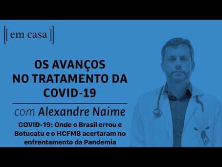 COVID-19: Onde o Brasil errou e Botucatu e o HC FMB UNESP acertaram no Enfrentamento da Pandemia
